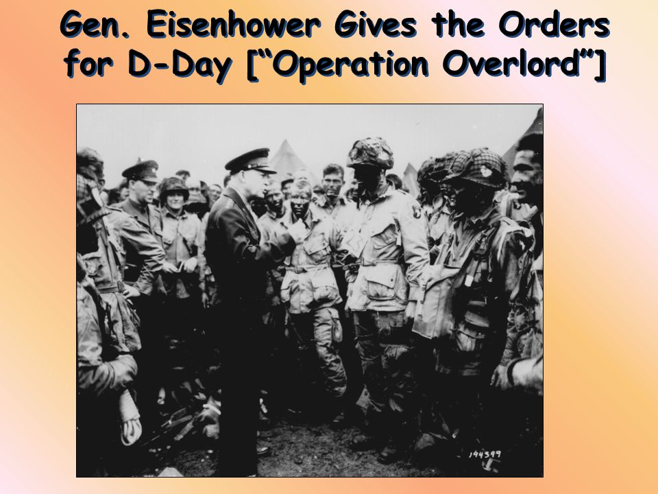 Gen. Eisenhower Gives the Orders for D-Day [ Operation Overlord ]